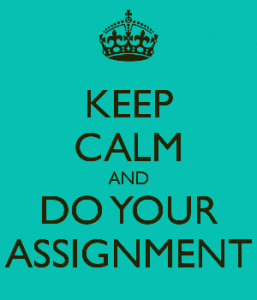 Keep calm and do your assignment